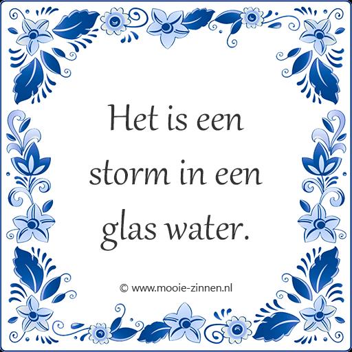 Spreekwoord op tegeltje: Het is een storm in een glas water.
