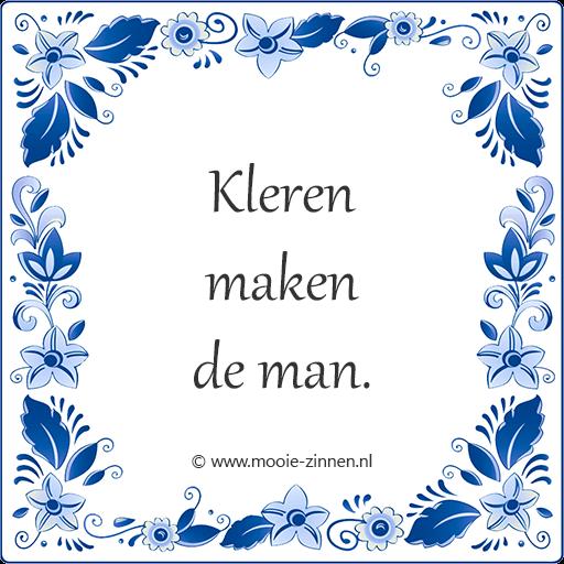 Spreekwoord op tegeltje: Kleren maken de man.