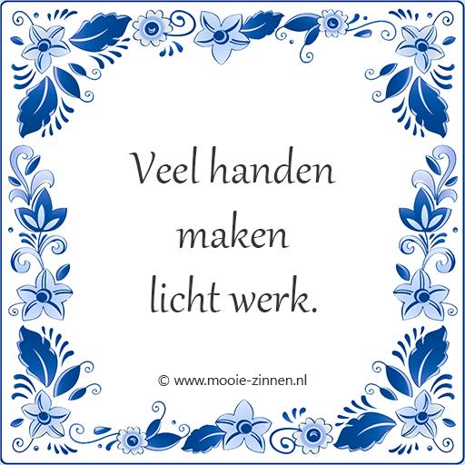Spreekwoord op tegeltje: Veel handen maken licht werk.